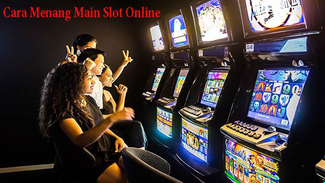 Cara Menang Main Slot Online