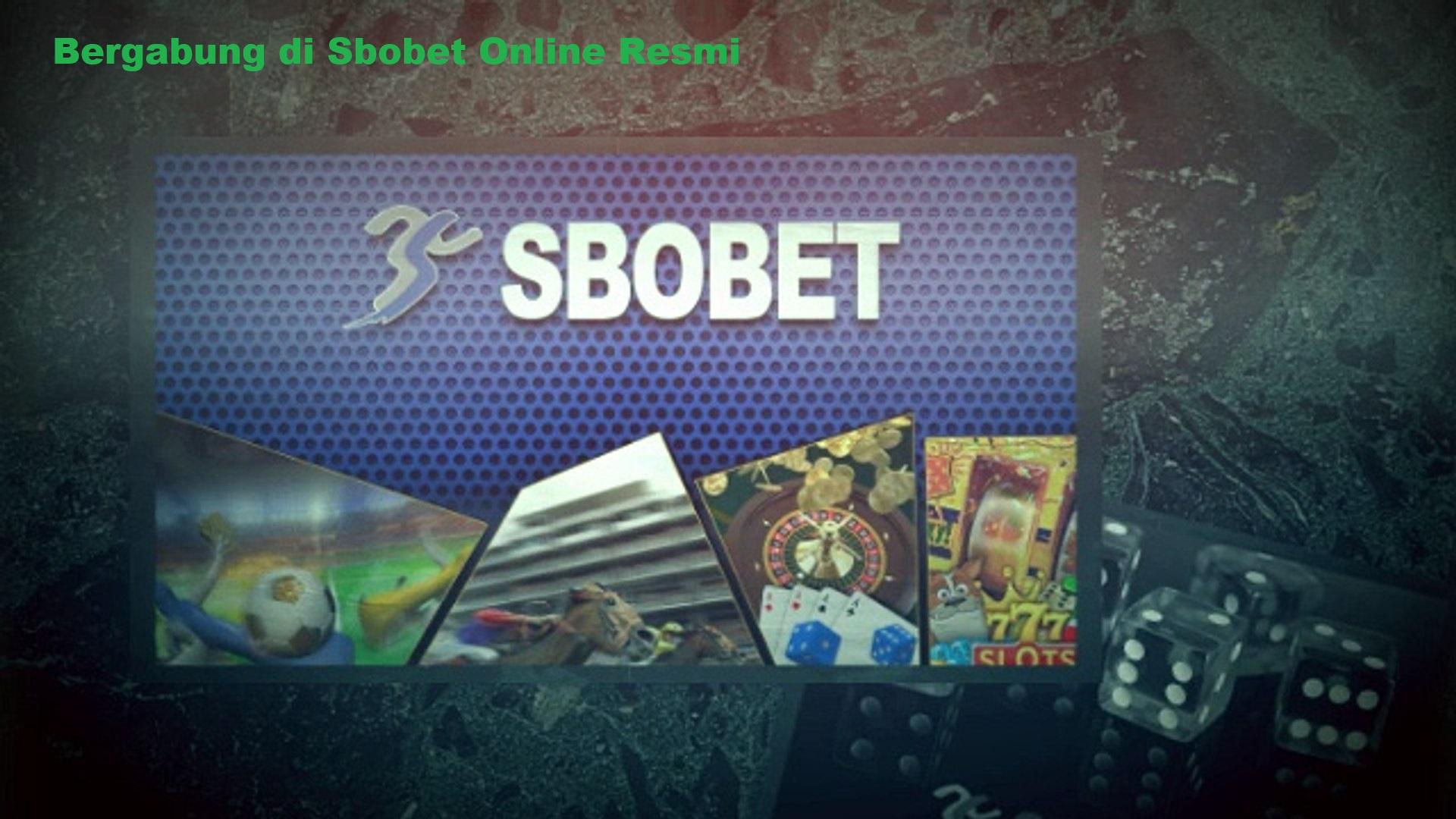 Bergabung di Sbobet Online Resmi