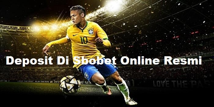 Deposit Di Sbobet Online Resmi
