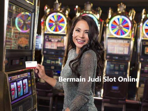 Bermain Judi Slot Online