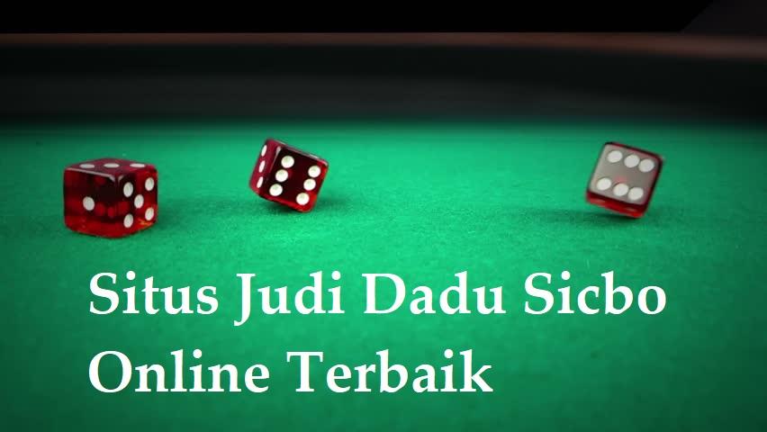 Situs Judi Dadu Sicbo Online Terbaik